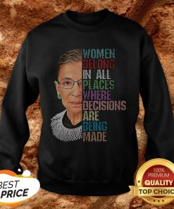 RIP RBG Ruth Bader Ginsburg All Places Where Decisions Are Being Made Sweatshirt