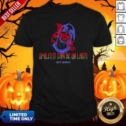 Spooky Smile It Can Be Ur Last Happy Halloween Shirt