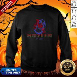 Spooky Smile It Can Be Ur Last Happy Halloween Sweatshirt