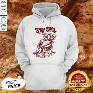 Stay Chill Death Drink Coffee Halloween Hoodie