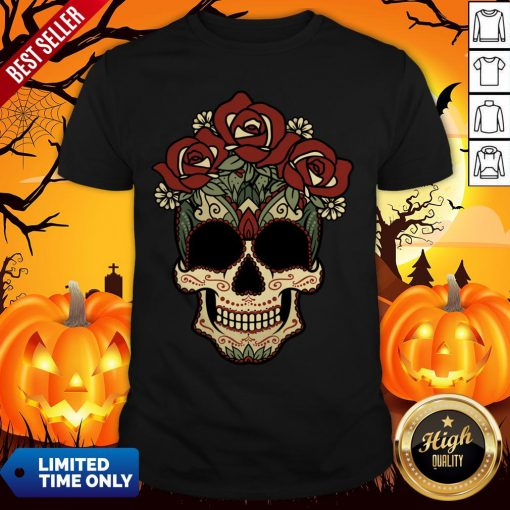 Sugar Skulls Flowers Day Of The Dead Dia De Los Muertos Shirt