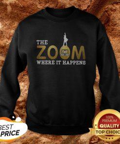 The Zoom Where It Happens Sweatshirt