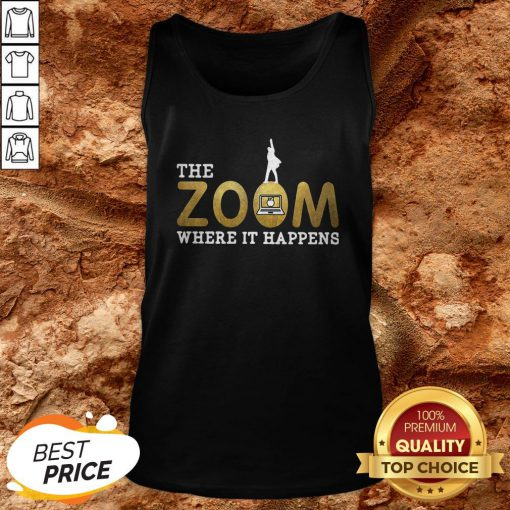 The Zoom Where It Happens Tank Top