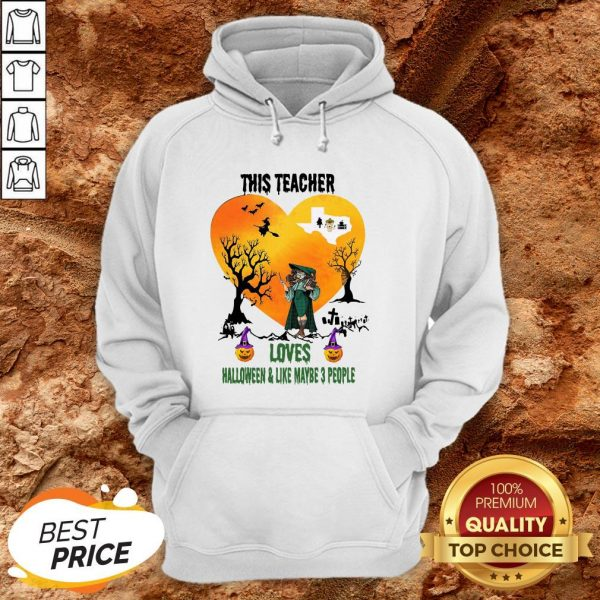 This Teacher Loves Halloween And Like Maybe 3 People Hoodie
