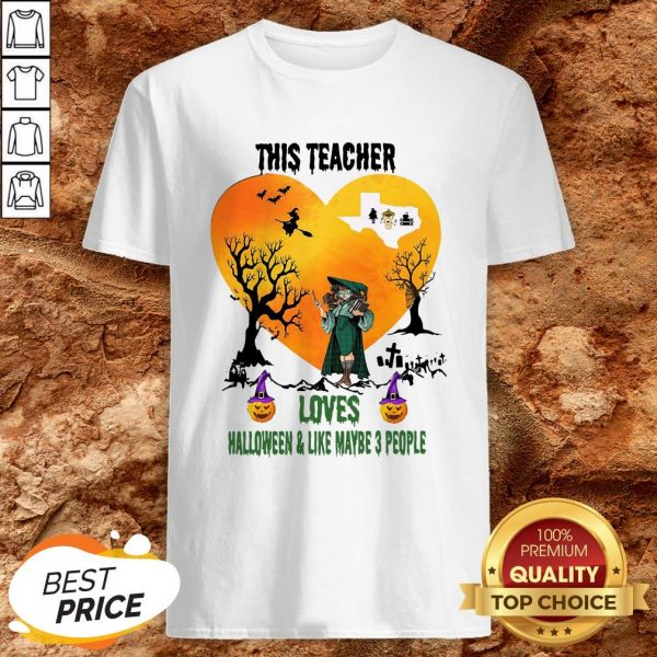 This Teacher Loves Halloween And Like Maybe 3 People Shirt