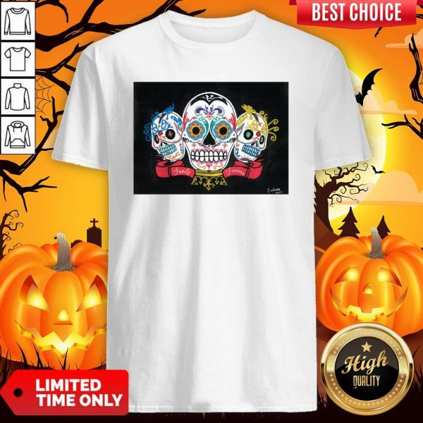 Three Sugar Skulls Brothers Family Forever Day Of The Dead Shirt