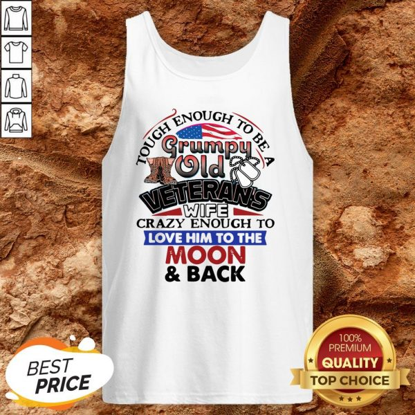 Tough Enough To Be A Grumpy Old Veterans Him To The Moon And Back Tank Top