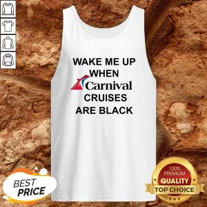 Wake Me Up When Carnival Cruises Are Black Tank Top