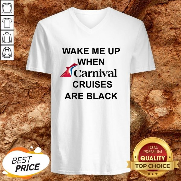 Wake Me Up When Carnival Cruises Are Black V-neck