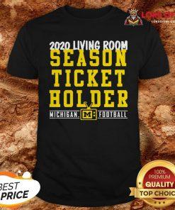 2020 Living Room Season Ticket Holder Michigan Wolverines Football Shirt