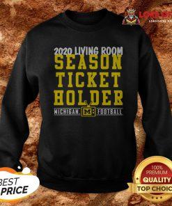 2020 Living Room Season Ticket Holder Michigan Wolverines Football Sweatshirt