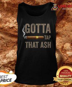 Cigar Gotta Tap That Ash Tank Top