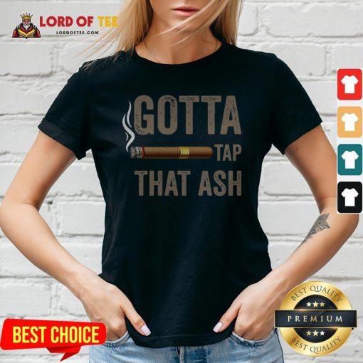 Cigar Gotta Tap That Ash V-neckCigar Gotta Tap That Ash V-neck