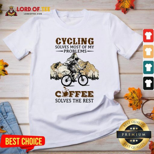 Cycling Solves Most Of My Problems Coffee Solves The Rest V-neckCycling Solves Most Of My Problems Coffee Solves The Rest V-neck
