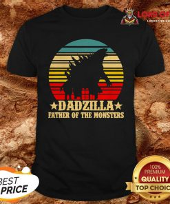 Dadzilla Father Of The Monsters Vintage Retro Shirt