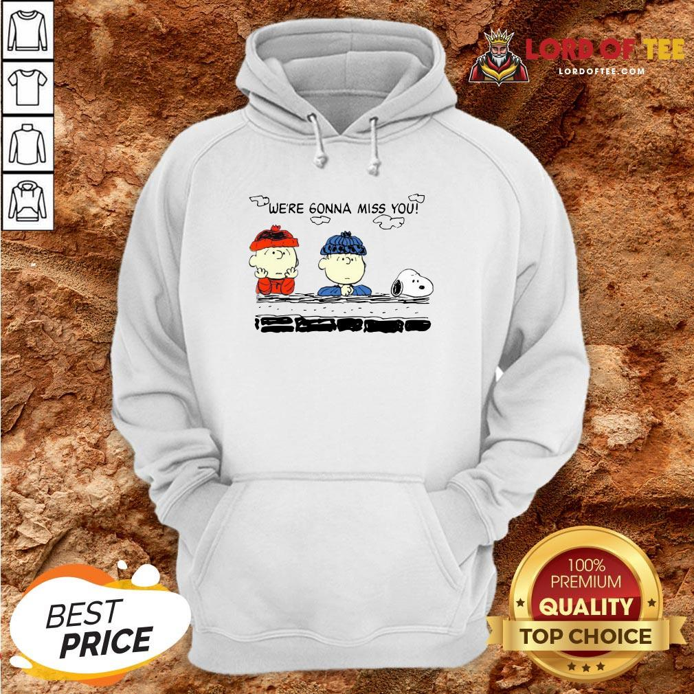 Funny Charlie Brown And Snoopy We're Gonna Miss You Hoodie Design By Lordoftee.com