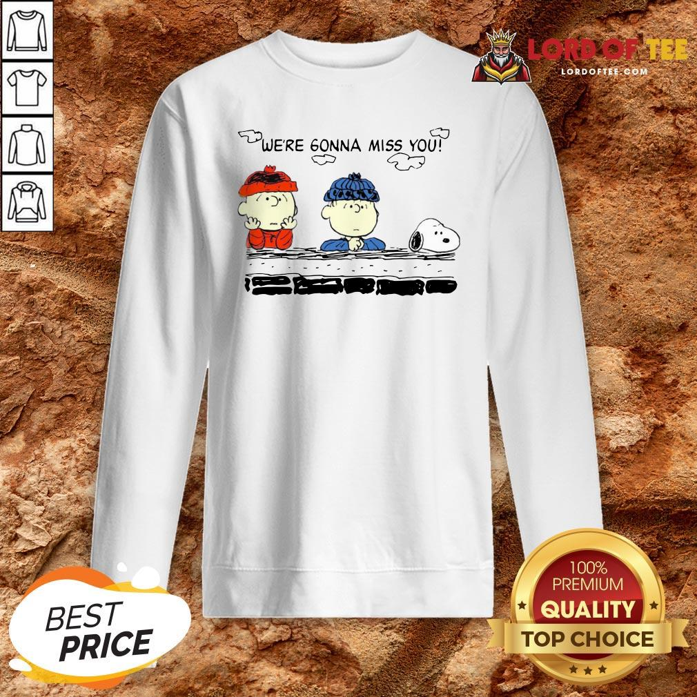 Funny Charlie Brown And Snoopy We're Gonna Miss You Sweatshirt Design By Lordoftee.com