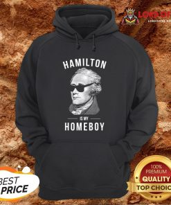 Funny Hamilton Is My Home Boy Hoodie Design By Lordoftee.com