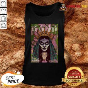 Funny La Catrina Skull Dia De Los Muertos Day Of Dead Tank Top Design By Lordoftee.com