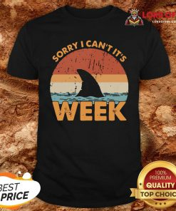 Hot Sorry I Can't It's Week Vintage Shirt Design By Lordoftee.com