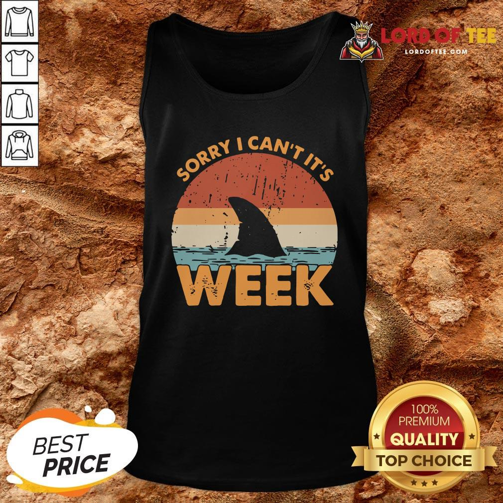 Hot Sorry I Can't It's Week Vintage Tank Top Design By Lordoftee.com