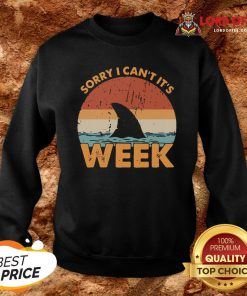 Hot Sorry I Can't It's Week Vintage Sweatshirt Design By Lordoftee.com