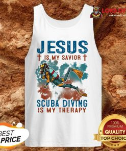 Jesus Is My Savior Scuba Diving Is My Therapy Tank Top
