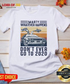 Marty Whatever Happens Don't Ever Go To 2020 Vintage V-neck