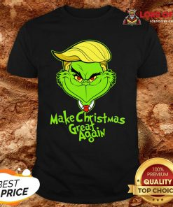 Nice Grinch Trump Make Christmas Great Again Shirt