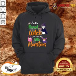 Nice I'm The Grand Witch And I Love My Little Monsters Hoodie Design By Lordoftee.com