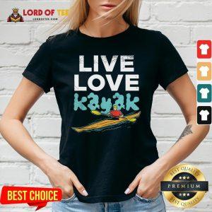 Nice Live Love Kayak Funny Kayaking Enthusiast Boating Kayaker V-neck Design By Lordoftee.com