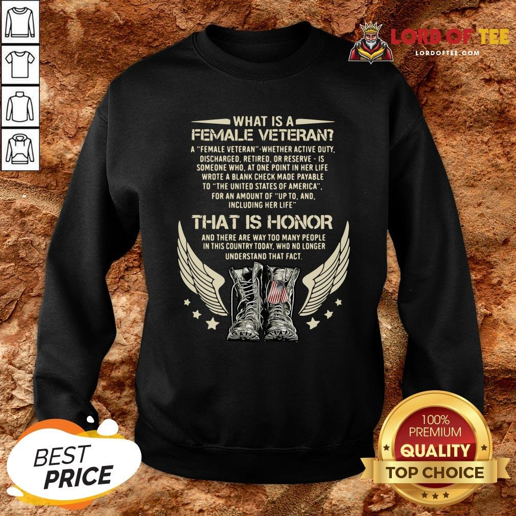 Original What Is A Veteran That Is Honor And There Are Way Too Many People In This Country Today Sweatshirt Design By Lordoftee.com