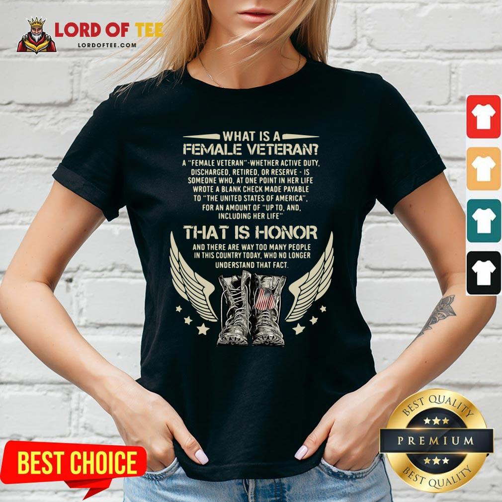 Original What Is A Veteran That Is Honor And There Are Way Too Many People In This Country Today V-neck Design By Lordoftee.com