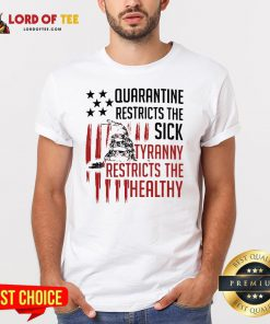 Snake Quarantine Restricts The Sick Tyranny Restricts The Healthy ShirtSnake Quarantine Restricts The Sick Tyranny Restricts The Healthy Shirt