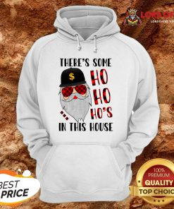 There's Some Ho In This House Santa Claus Christmas Sweater Hoodie