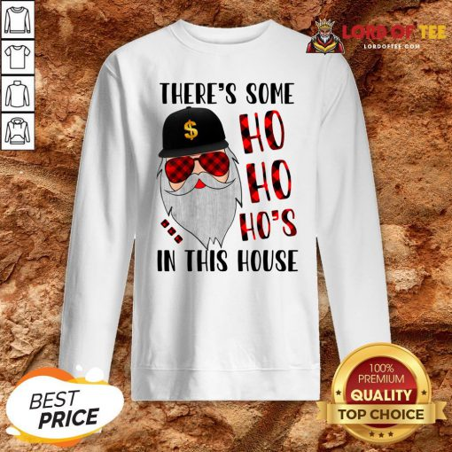 There's Some Ho In This House Santa Claus Christmas Sweater Sweatshirt