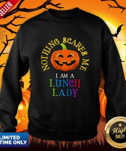 This Is My Spooky Nothing Scares Me, I Am A Lunch Lady T-Sweatshirt