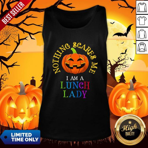 This Is My Spooky Nothing Scares Me, I Am A Lunch Lady T-Tank Top