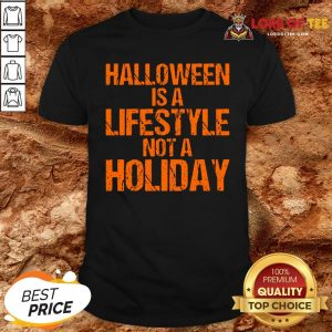 Top Halloween Is A Lifestyle Not A Holiday Shirt Design By Lordoftee.com