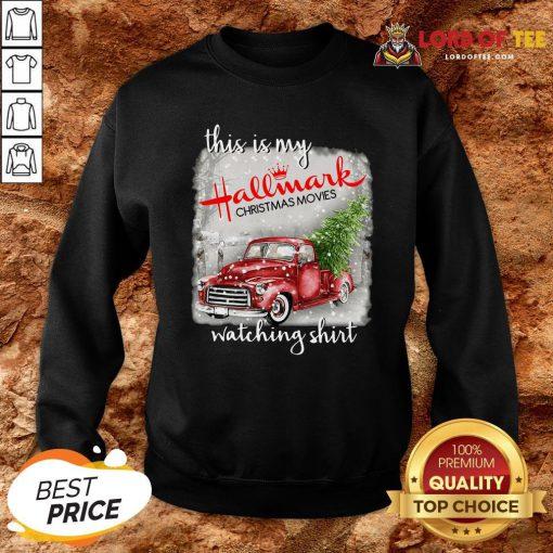 Top This Is My Hallmark Christmas Movies Watching Sweatshirt Design By Lordoftee.com