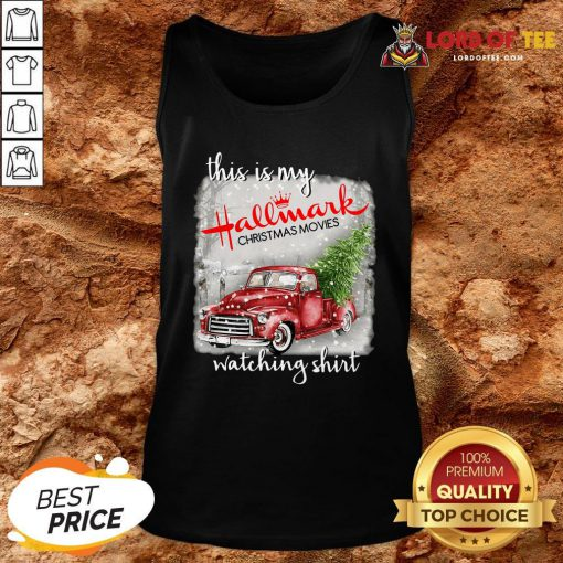 Top This Is My Hallmark Christmas Movies Watching Tank Top Design By Lordoftee.com