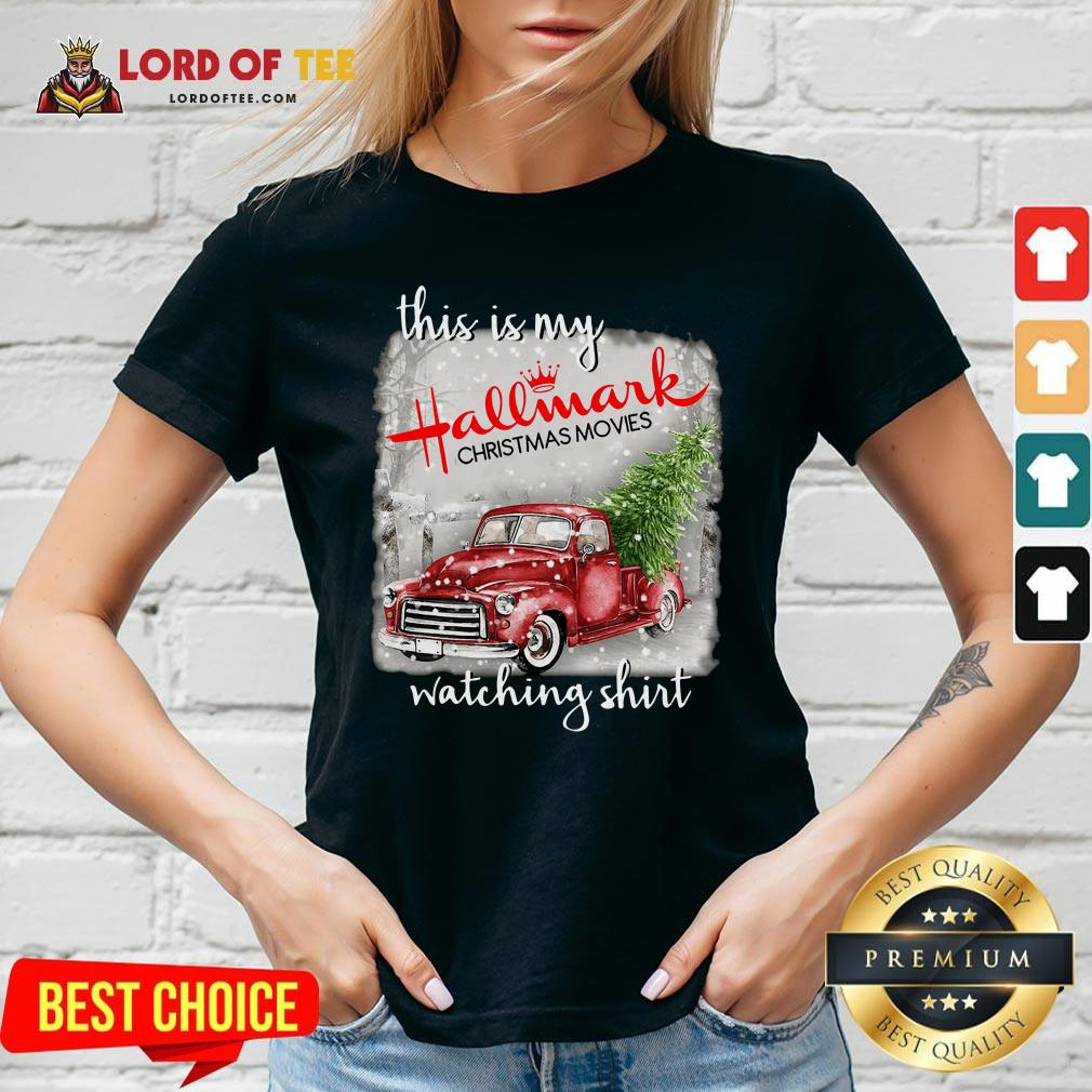 Top This Is My Hallmark Christmas Movies Watching V-neck Design By Lordoftee.com