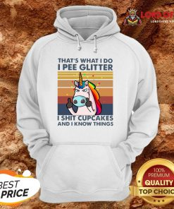 Unicorn That's What I Do I Pee Glitter I Shit Cupcakes And I Know Things Vintage Hoodie