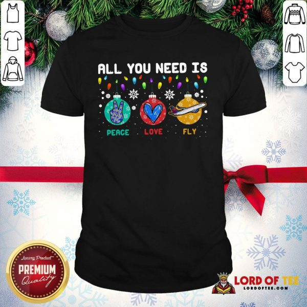 All You Need Is Peace Love Fly Merry Christmas Shirt