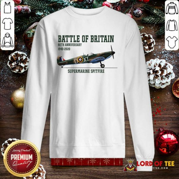 Battle Of Britain 80th Anniversary 1940 2020 Supermarine Spitfire SweatShirt