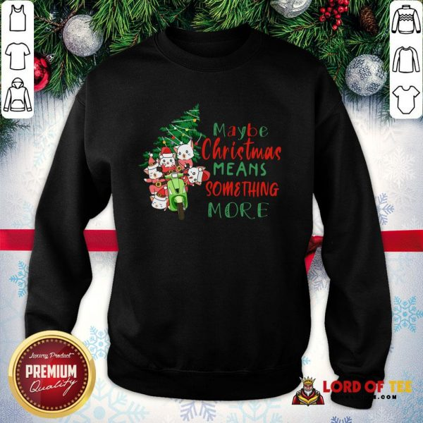 Awesome Cats Tree Maybe Christmas Means Something More SweatShirt