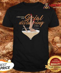 Awesome Christmas Time Social Distancing And Wine Shirt