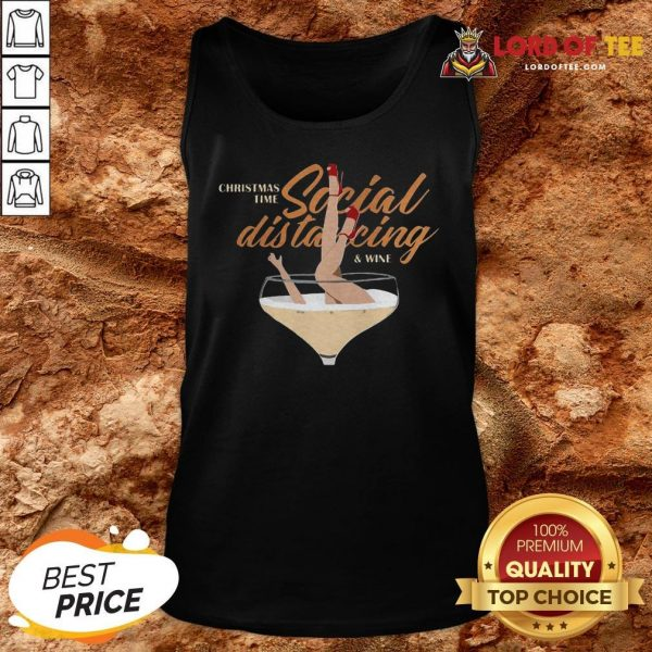 Awesome Christmas Time Social Distancing And Wine Tank Top