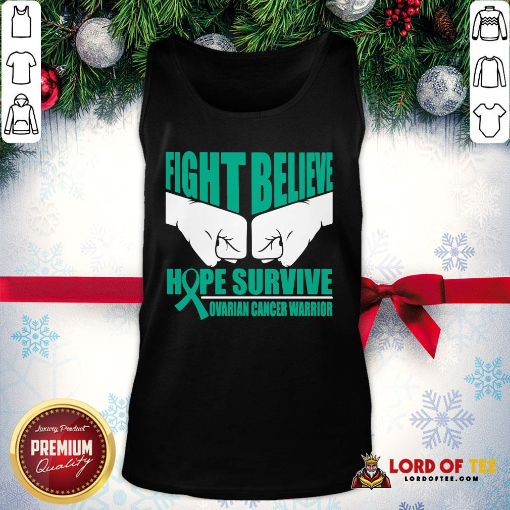 Awesome Fight Believe Hope Survive Ovarian Cancer Warrior Tank Top