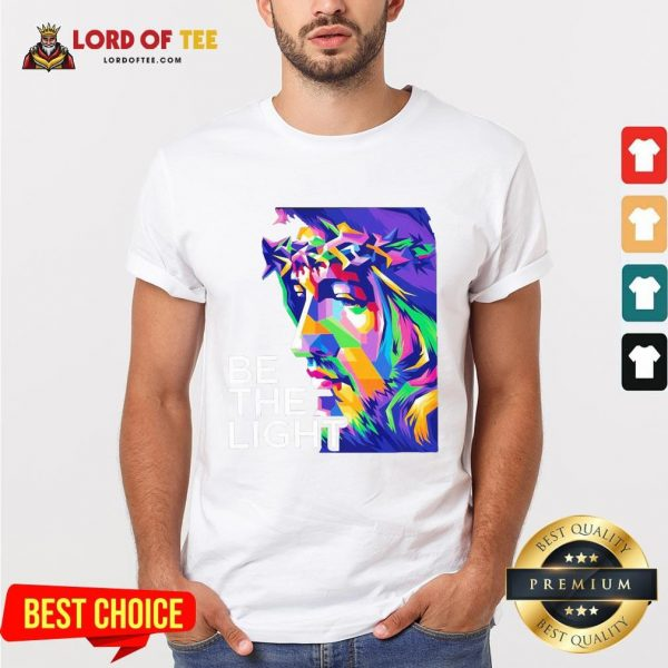 Awesome Jesus Be The Light Shirt